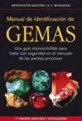 MANUAL DE IDENTIFICACIÓN DE GEMAS de MATLINS, ANTOINETTE L.  BONANNO, ANTONIO C.