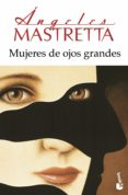 MUJERES DE OJOS GRANDES de MASTRETTA, ANGELES