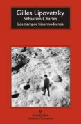 LOS TIEMPOS HIPERMODERNOS di LIPOVETSKY, GILLES