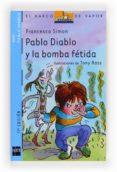 PABLO DIABLO Y LA BOMBA FETIDA de SIMON, FRANCESCA