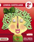 NINOIS 2º EDUCACION PRIMARIA LENGUA CASTELLANA. LIBRO DEL ALUMNO CATALUNYA / ILLES BALEARS di VV.AA.