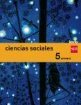 CIENCIAS SOCIALES GENERAL INTEGRADO 5º PRIMARIA SAVIA ED 2014 di VV.AA.