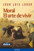 MORAL: EL ARTE DE VIVIR (9ª ED.) di LORDA, JUAN LUIS