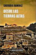 DESDE LAS TIERRAS ALTAS di RAMIREZ MARTINEZ, SAGRARIO