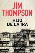 HIJO DE LA IRA de THOMPSON, JIM
