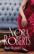 9788491704140 - Roberts Nora: Bajo La Piel (ebook) - Libro