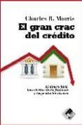 EL GRAN CRAC DEL CREDITO de R. MORRIS, CHARLES