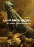 LA MUERTE NEGRA: EL TRIUNFO DE LOS NO-MUERTOS di GONZALEZ, HAZAEL