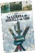 LA GUERRA DE MELILLA EN 1893 di RODRIGUEZ GONZALEZ, AGUSTIN RAMON