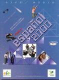 NUEVO ESPAÑOL 2000: MEDIO (LIBRO DEL ALUMNO) de SANCHEZ LOBATO, JESUS  GARCIA FERNANDEZ, NIEVES
