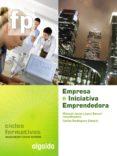 EMPRESA E INICIATIVA EMPRENDEDORA (CICLO FORMATIVO GRADO MEDIO) di VV.AA.