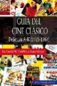 GUIA DEL CINE CLASICO: PELICULAS A-K (1915-1969) di MENDEZ CASANOVA, ANTONIO