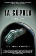 LA CUPULA II: FUSION de BAGGOTT, JULIANNA