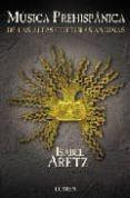 MUSICA PREHISPANICA: DE LAS ALTAS CULTURAS ANDINAS di ARETZ, ISABEL