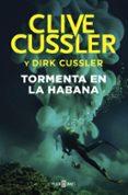 TORMENTA EN LA HABANA (SERIE DIRK PITT 23) di CUSSLER, CLIVE