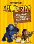 LA PANDA DE LA SELVA: ACTIVIDADES 2: ¡DIVERTIDOS Y SORPRENDENTES PASATIEMPOS di VV.AA.