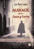ALGUACIL DE LA CASA Y CORTE di CUADRO, JOSE MARIA
