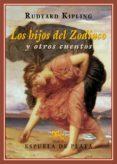 LOS HIJOS DEL ZODIACO Y OTROS CUENTOS de KIPLING, RUDYARD