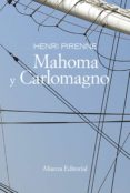 MAHOMA Y CARLOMAGNO di PIRENNE, HENRI