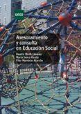 ASESORAMIENTO Y CONSULTAS EN EDUCACION SOCIAL di MALIK LIEVANO, BEATRIZ SENRA VARELA, MARIA