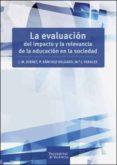 LA EVALUACION DEL IMPACTO Y LA RELEVANCIA DE LA EDUCACION EN LA SOCIEDAD di VV.AA.
