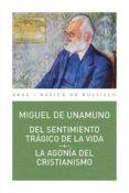 DEL SENTIMIENTO TRÁGICO DE LA VIDA /LA AGONÍA DEL CRISTIANISMO de UNAMUNO, MIGUEL DE