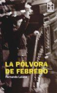 LA POLVORA DE FEBRERO de LALANA, FERNANDO