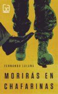 MORIRAS EN CHAFARINAS de LALANA, FERNANDO