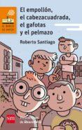 EL EMPOLLON, EL CABEZA CUADRADA, EL GAFOTAS Y EL PELMAZO di SANTIAGO, ROBERTO