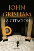 LA CITACION de GRISHAM, JOHN