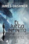 EL JUEGO INFINITO de DASHNER, JAMES