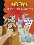 BAT PAT 29: EL CICLOPE GAFOTAS de PAVANELLO, ROBERTO
