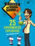 25 EXPERIMENTOS EXPLOSIVOS PARA APRENDER EN CASA (LA CIENCIA DE EL HORMIGUERO 3.0) di VV.AA.
