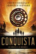 CONQUISTA (LAS CRONICAS DE LOS INVASORES I) de CONNOLLY, JOHN
