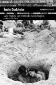 LAS REGLAS DEL MÉTODO SOCIOLÓGICO Y OTROS ESCRITOS de DURKHEIM, EMILE