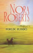 9788491704041 - Roberts Nora: Rebelde Irlandés (ebook) - Libro