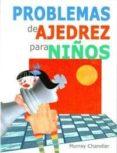 PROBLEMAS DE AJEDREZ PARA NIÑOS di CHANDLER, MURRAY