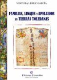 FAMILIAS, LINAJES Y APELLIDOS EN TIERRAS TOLEDANAS di LEBLIC GARCIA, VENTURA