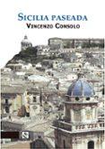 SICILIA PASEADA di CONSOLO, VINCENZO