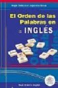 EL ORDEN DE LAS PALABRAS EN INGLES di VV.AA.