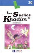 LOS SUEÑOS DE KHADIM di VIANA MARTINEZ, MERCE