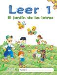 EL JARDÍN DE LAS LETRAS. LEER 1 EDUCACION INFANTIL  3/5 di VV.AA.