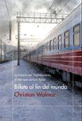 BILLETE AL FIN DEL MUNDO di WOLMAR, CHRISTIAN