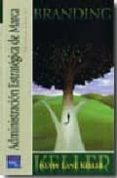BRANDING: ADMINISTRACION ESTRATEGICA DE MARCA (3ª EDICION) di KELLER, KEVIN LANE
