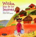9788408064442 - Alvarez Blanca: Witika La Hija De Los Leones (premio Destino Infantil Apel.les M Estre - Libro