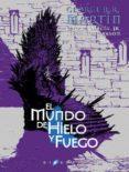 EL MUNDO DE HIELO Y FUEGO di MARTIN, GEORGE R.R.
