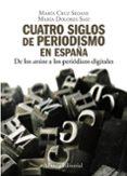 CUATRO SIGLOS DEL PERIODISMO EN ESPAÑA di SEOANE, MARIA