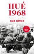 HUE 1968: EL PUNTO DE INFLEXION EN LA GUERRA DEL VIETNAM di BOWDEN, MARK