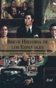 BREVE HISTORIA DE LOS ESPAÑOLES de COMELLAS GARCIA LLERA, JOSE LUIS  SUAREZ, LUIS
