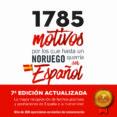 1785 MOTIVOS POR LOS QUE HASTA UN NORUEGO QUERRIA SER ESPAÑOL di VV.AA.